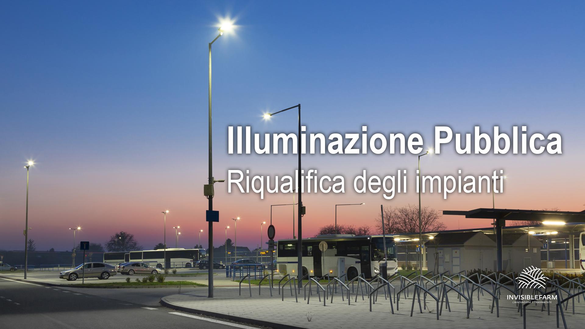 Riqualificare un impianto di illuminazione pubblica con Invisiblefarm
